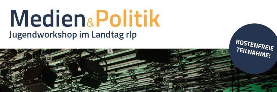 Medien & Politik – Jugendworkshop im Landtag RLP